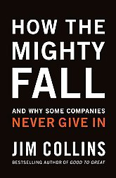 how-mighty-fall-why-some-companies-never-give-jim-collins-hardcover-cover-art